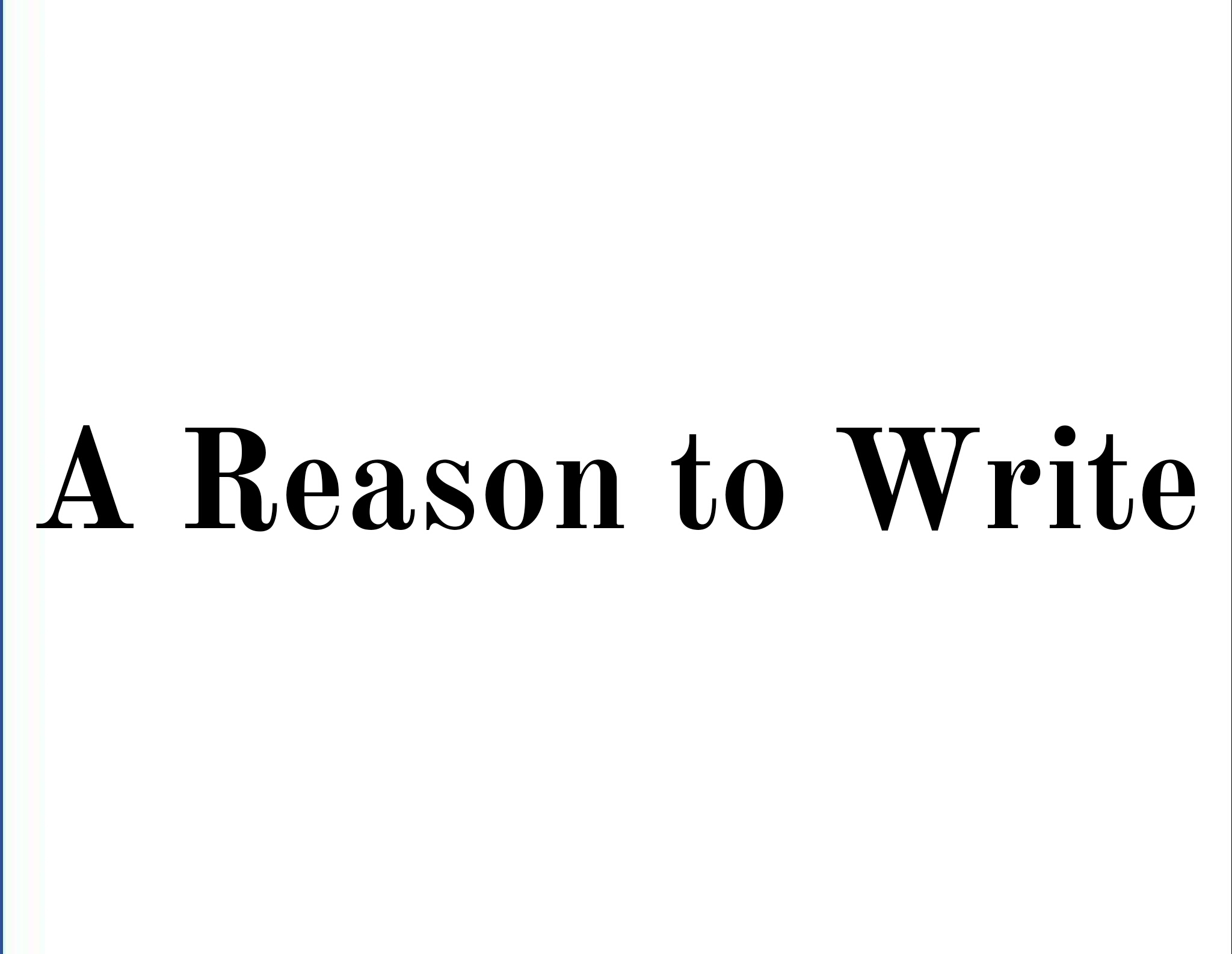 A Reason to Write