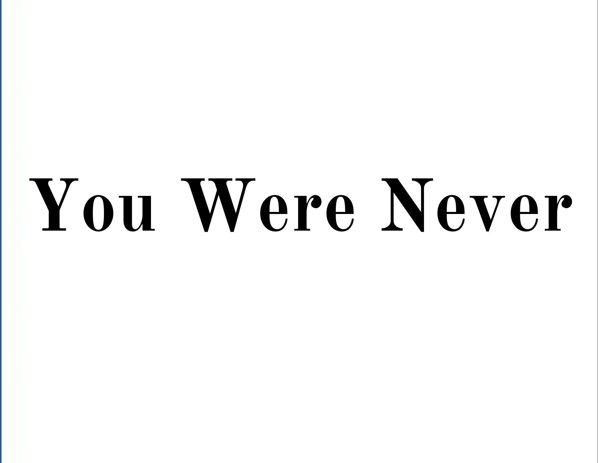 You Were Never